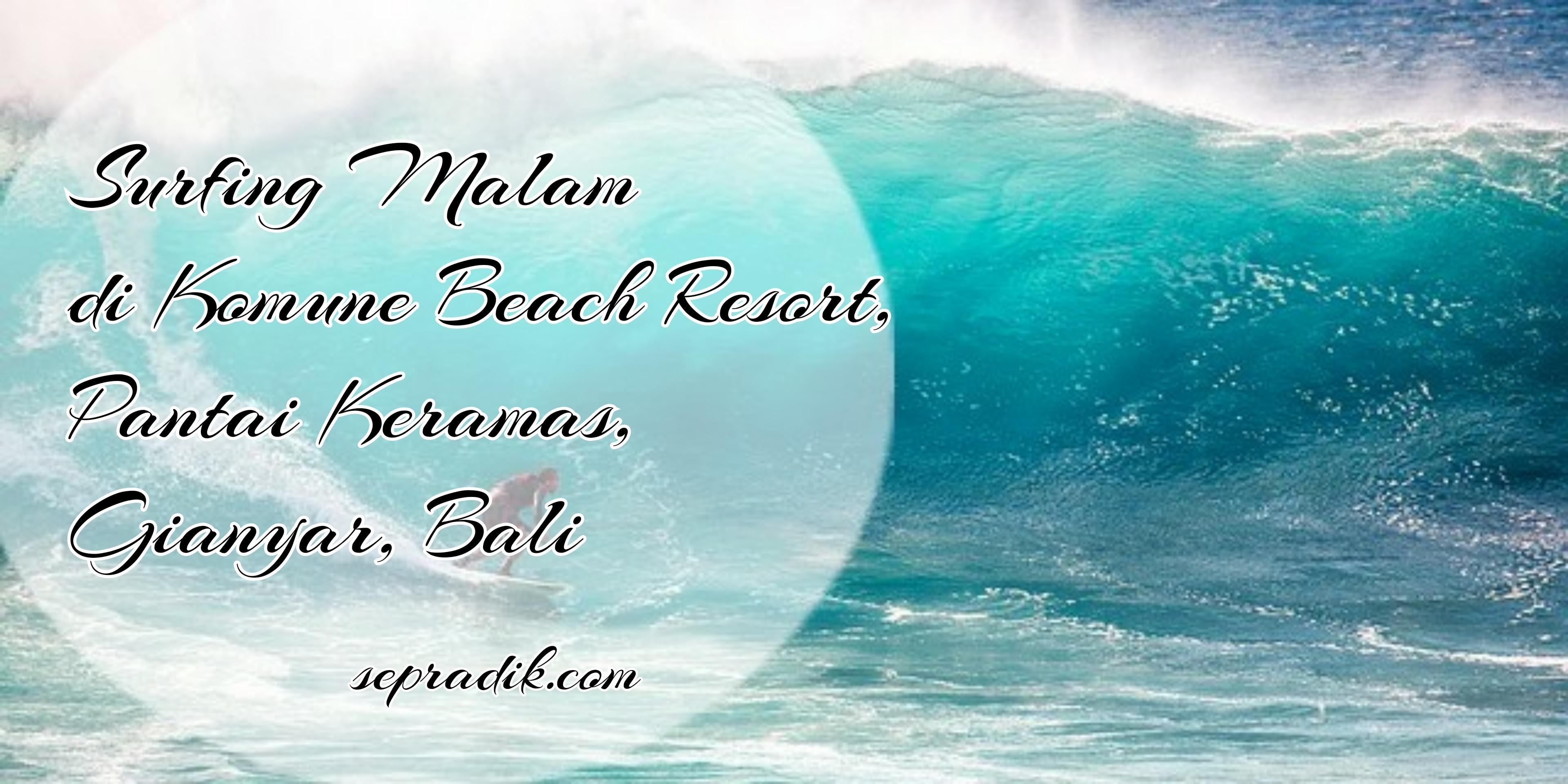 Komune Beach Resort, Pantai Keramas, Gianyar Bali